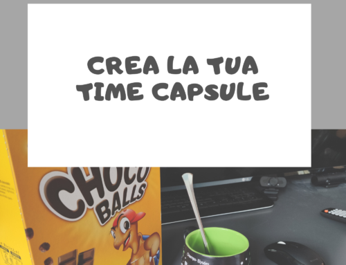 Crea la tua 'time capsule'
